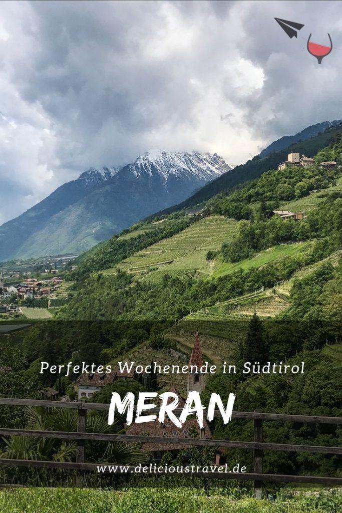 Perfektes Wochenende In Sudtirol 3 Ausflugstipps Fur Meran Die