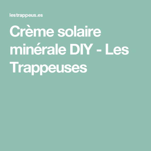 Crème solaire minérale DIY - Les Trappeuses