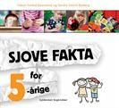 Sjove fakta for 5-årige - Sønneland og Bjaberg