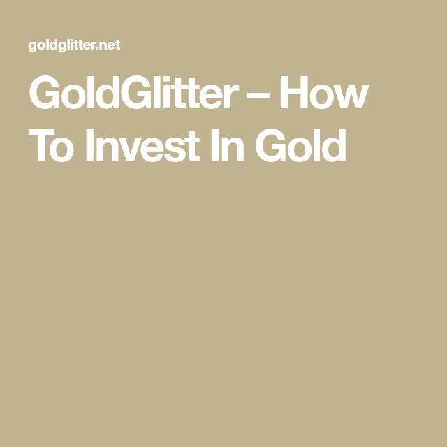 The 25 best invertir en oro ideas on pinterest oro y finanzas goldglitter how to invest in gold fandeluxe Choice Image