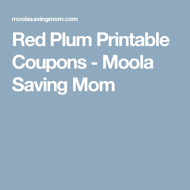 Red Plum Printable Coupons - Moola Saving Mom