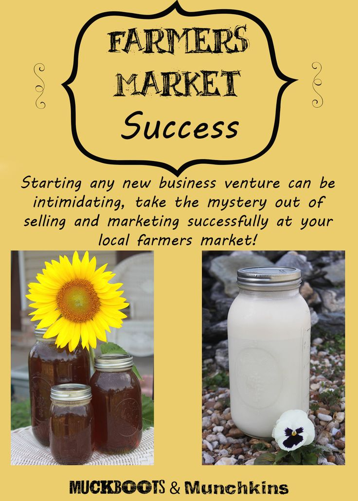 How to be successful at your local farmers market! www.muckbootsandmunchkins.com