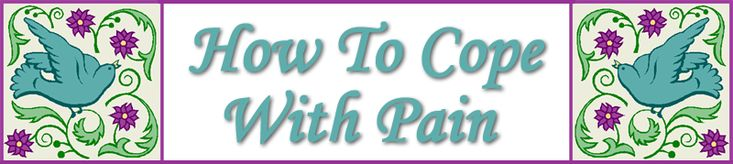 How to Cope with Pain Blog Very interesting and educational.