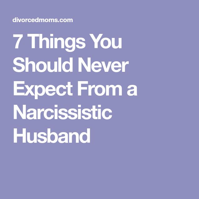 7 Things You Should Never Expect From a Narcissistic Husband