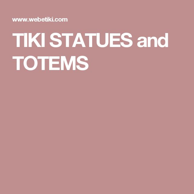 TIKI STATUES and TOTEMS