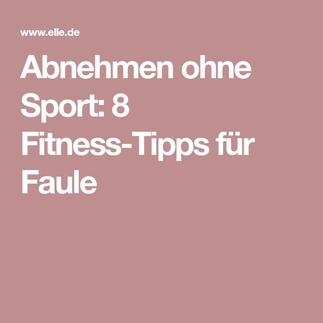 Abnehmen ohne Sport: 8 Fitness-Tipps für Faule