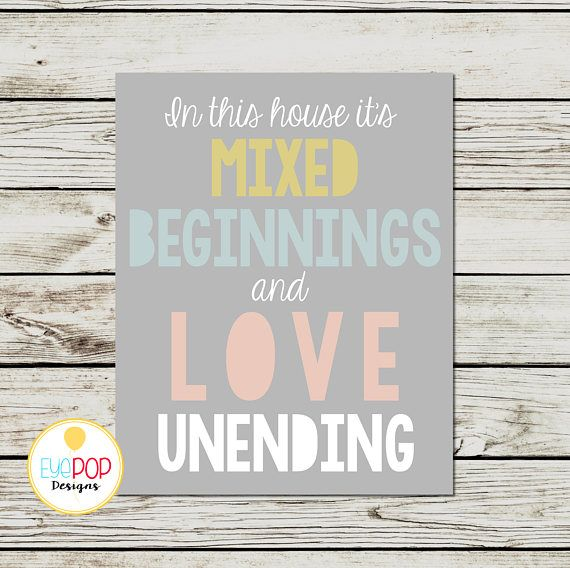 Adoption Quotes | Wall Art | Home Family Art | Print | Printable | Mixed Beginnings Love Unending | Step Family | Foster Care