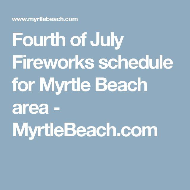 Fourth of July Fireworks schedule for Myrtle Beach area - MyrtleBeach.com