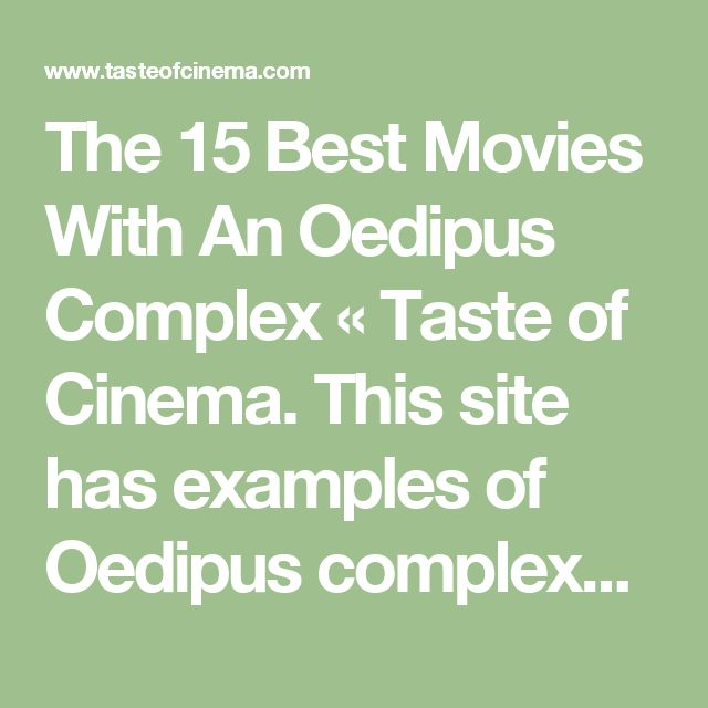 best oedipus complex ideas young thug mixtape  the 15 best movies an oedipus complex taste of cinema this site has