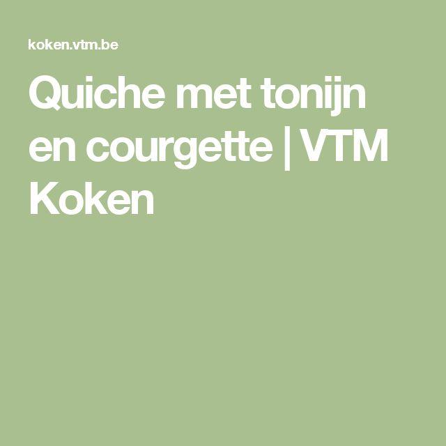 Quiche met tonijn en courgette | VTM Koken