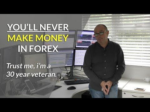 Why youll NEVER make money trading Forex. Trust me Im a 30 year veteran. [Tags: FOREX TRADING Forex Money Never Trading trust veteran. Year you'll]