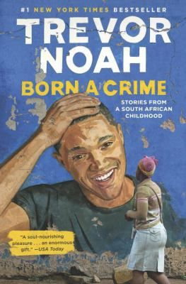 Born a crime by Trevor Noah. Click on the image to place a hold on this item, in the Logan Library catalog.