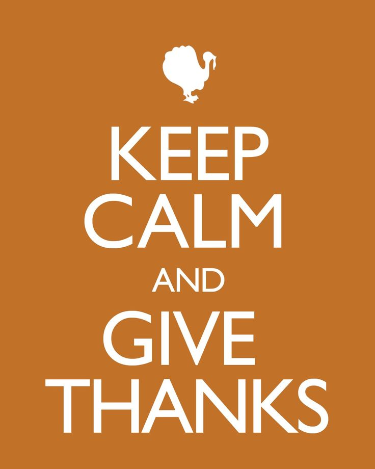 Keep Calm and Give Thanks!