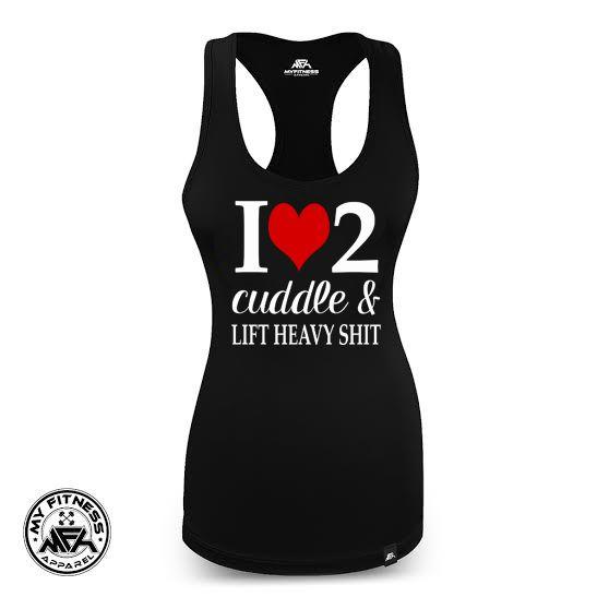 I Love To Cuddle & Lift Heavy Shit