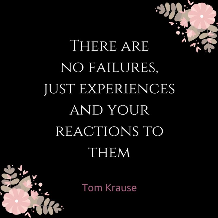 """Inspirational Quote:""""There are no failures, just experiences and your…"""
