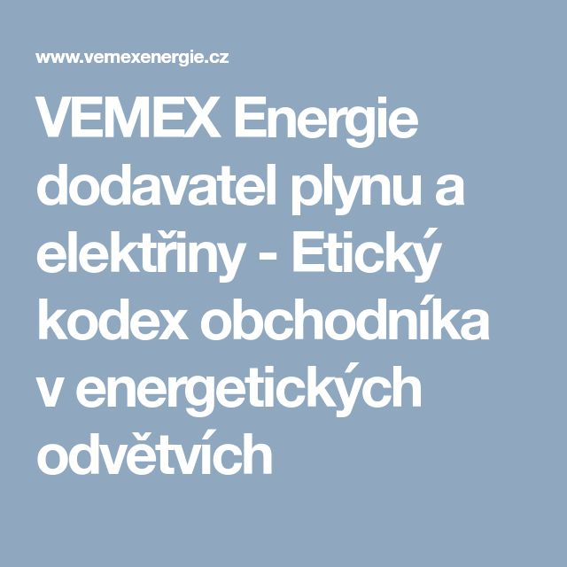 VEMEX Energie dodavatel plynu a elektřiny - Etický kodex obchodníka v energetických odvětvích