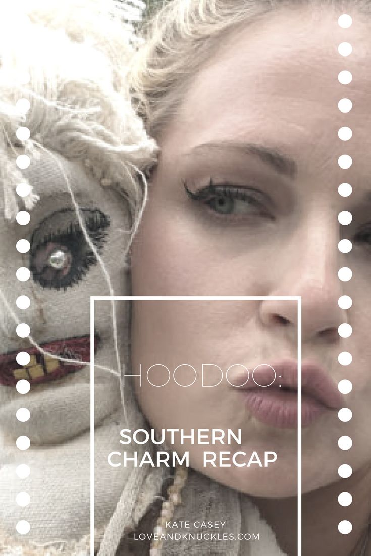 Hoodoo: Southern Charm Recap and other funny recaps done by Comedian Kate Casey at www.loveandknuckles.com