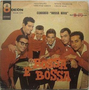 Bossa é Bossa (1959) - Conjunto Bossa Nova