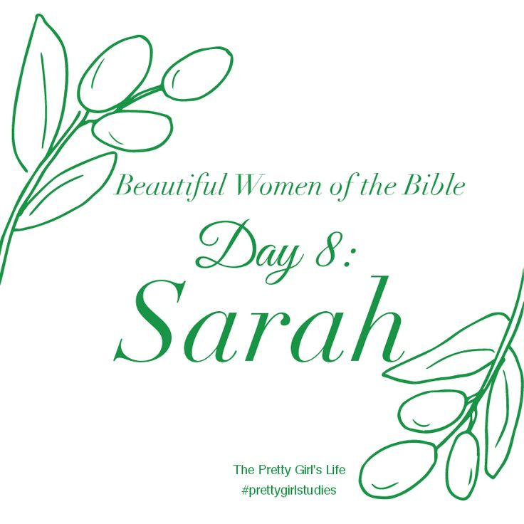Beautiful Women of the Bible: Day 8 - Sarah Sarah waited 90 years to have a baby. Certainly she had given up hope of ever seeing her dream of motherhood fulfilled. Sometimes we feel like God has placed our lives in a permanent holding pattern. Rather than taking matters into our own hands, we can let Sarah's story remind us that a time of waiting may be God's precise plan for us. Read her story here: www.PrettyGirlStudies.blogspot.com