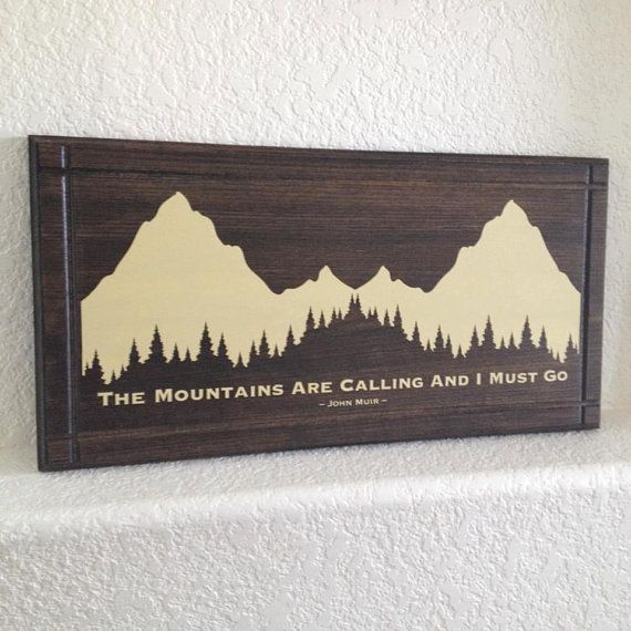 Wood Plaque Sign - John Muir - The Mountains Are Calling and I Must Go. Handmade in USA Lodge Cabin home - vinyl and Wood 22x11  John Muir - The