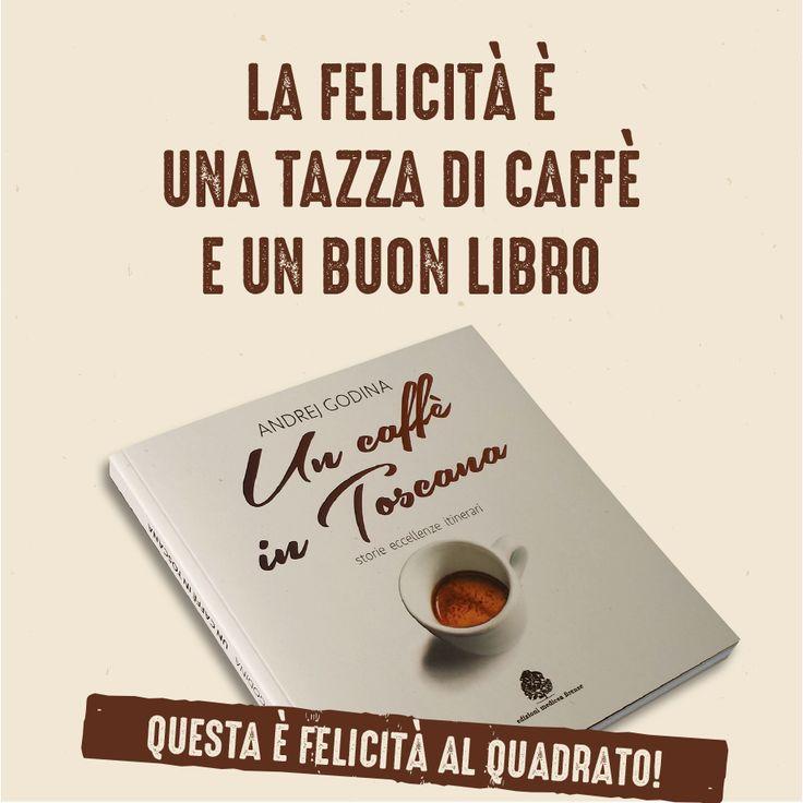 La felicità è una tazza di caffè e un buon libro (un libro sul buon caffè è felicità al quadrato!)
