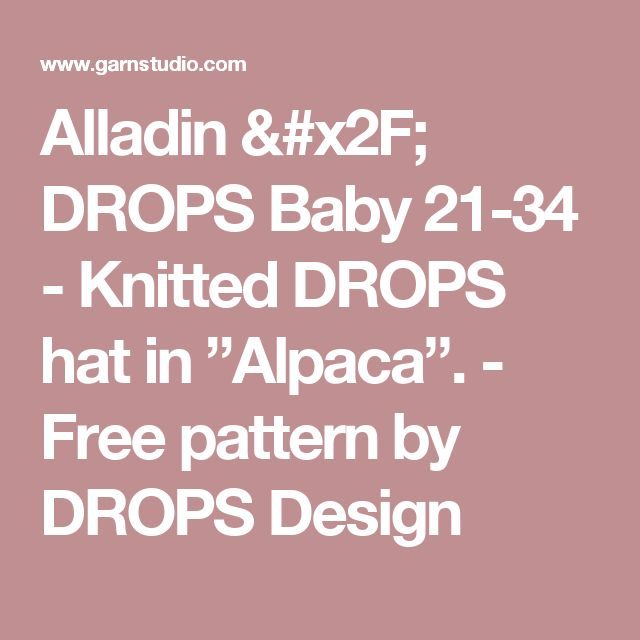 "Alladin / DROPS Baby 21-34 - Knitted DROPS hat in ""Alpaca"". - Free pattern by DROPS Design"
