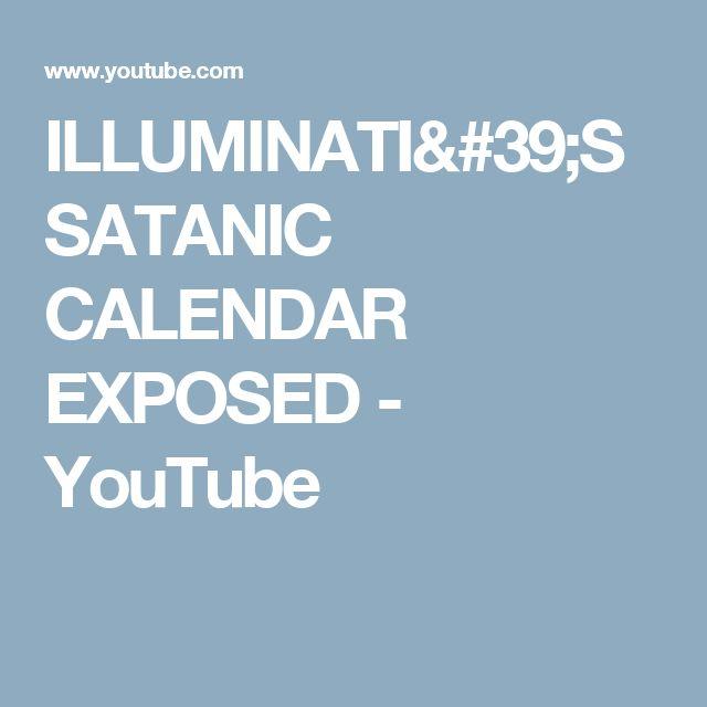 ILLUMINATI'S SATANIC CALENDAR EXPOSED - YouTube