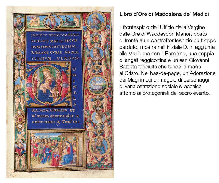 I libri gioiello di Lorenzo de Medici - LIBRO D'ORE per Maddalena de' Medici - manoscritto miniato del '400 - Rothschild Collection di Waddesdon Manor, in Inghilterra.