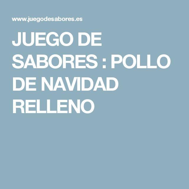 JUEGO DE SABORES : POLLO DE NAVIDAD RELLENO