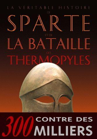 Jean Malye La Véritable histoire de Sparte et de la bataille des Thermopyles