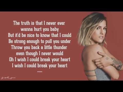 I Wish I Could Break Your Heart - Cassadee Pope (Lyrics