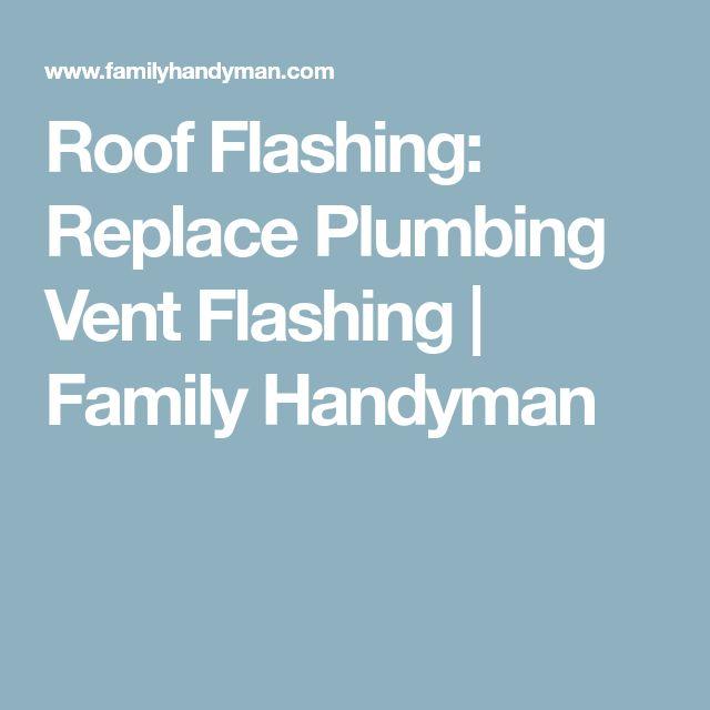 Roof Flashing: Replace Plumbing Vent Flashing   Family Handyman