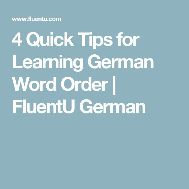 4 Quick Tips for Learning German Word Order | FluentU German