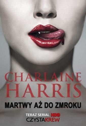 """Okładka książki """"Martwy aż do zmroku""""; http://lubimyczytac.pl/ksiazka/23492/martwy-az-do-zmroku"""