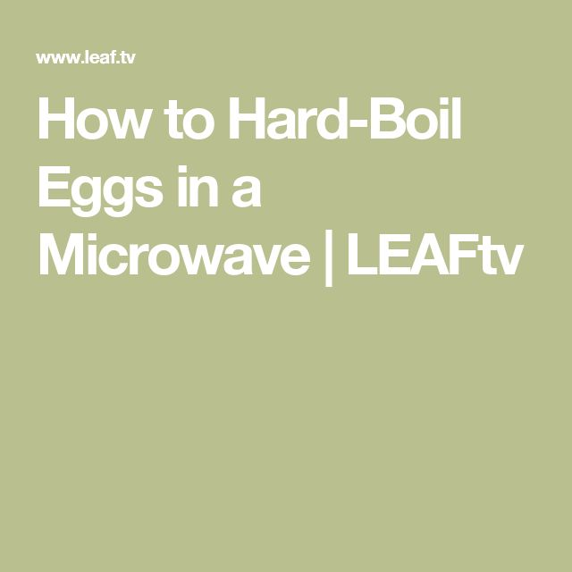 How to Hard-Boil Eggs in a Microwave | LEAFtv