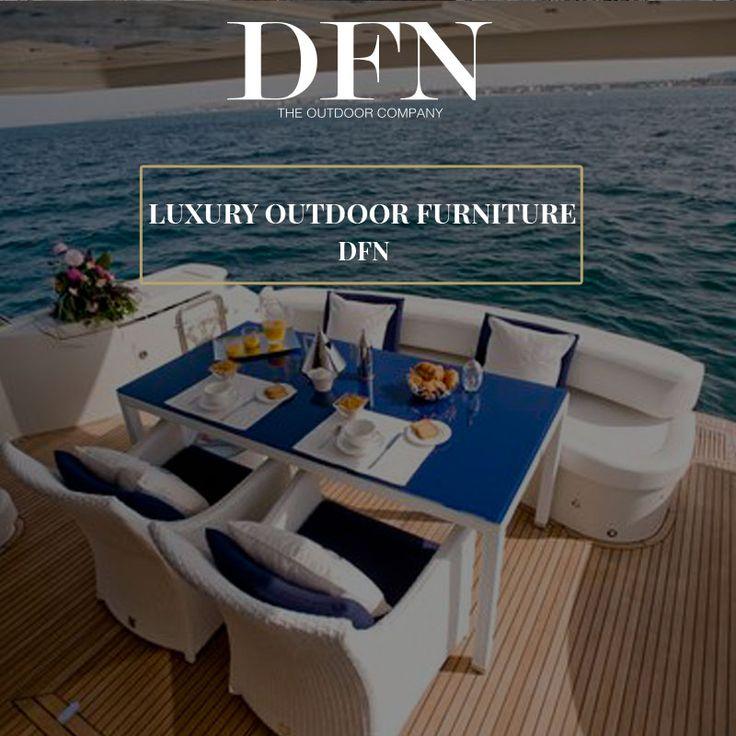 LUXURY OUTDOOR FURNITURE - DFN. DFN is specialized in the manufacture of outdoor luxury furniture resistant to all weather conditions, thanks to the use of top quality materials and exquisite craftsmanship. In these pictures some of our products to suggest how to turn your outdoor places in a stunning place.