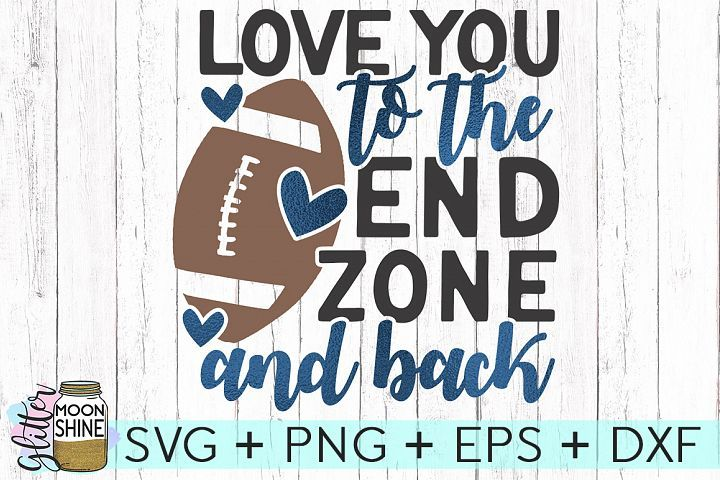 Download Love You To The End Zone Svg Dxg Png Eps Files 112529 Svgs Design Bundles Football Design Football Mom Shirts Svg