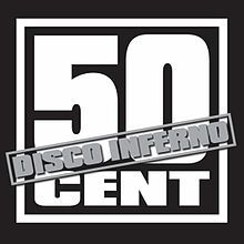 50 Cent Disco Inferno Album   Disco Inferno (50 Cent song)