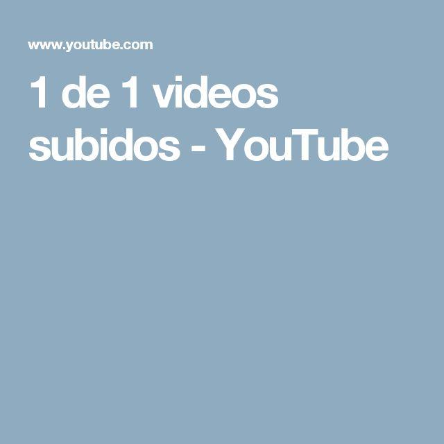 1 de 1 videos subidos - YouTube