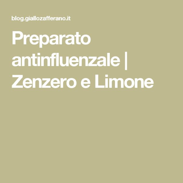 Preparato antinfluenzale   Zenzero e Limone