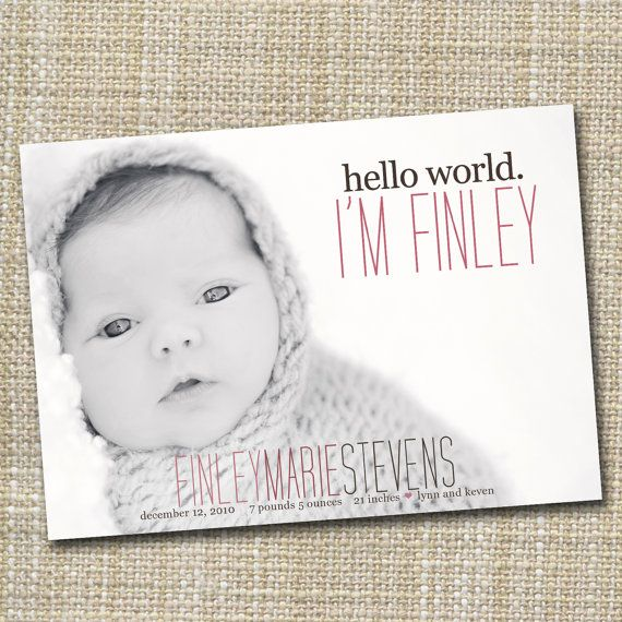 I bought my sons birth announcements here and I LOVED them.  They were simple and perfect.  I also liked you can put pictures on both sides...this one might be my next announcement! :) custom photo birth announcement  hello world by westwillow on Etsy, $15.00