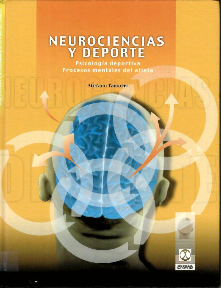 Neurociencias y deporte : psicología deportiva, procesos mentales del atleta / Stefano Tamorri [ed.] http://absysnetweb.bbtk.ull.es/cgi-bin/abnetopac01?TITN=559914
