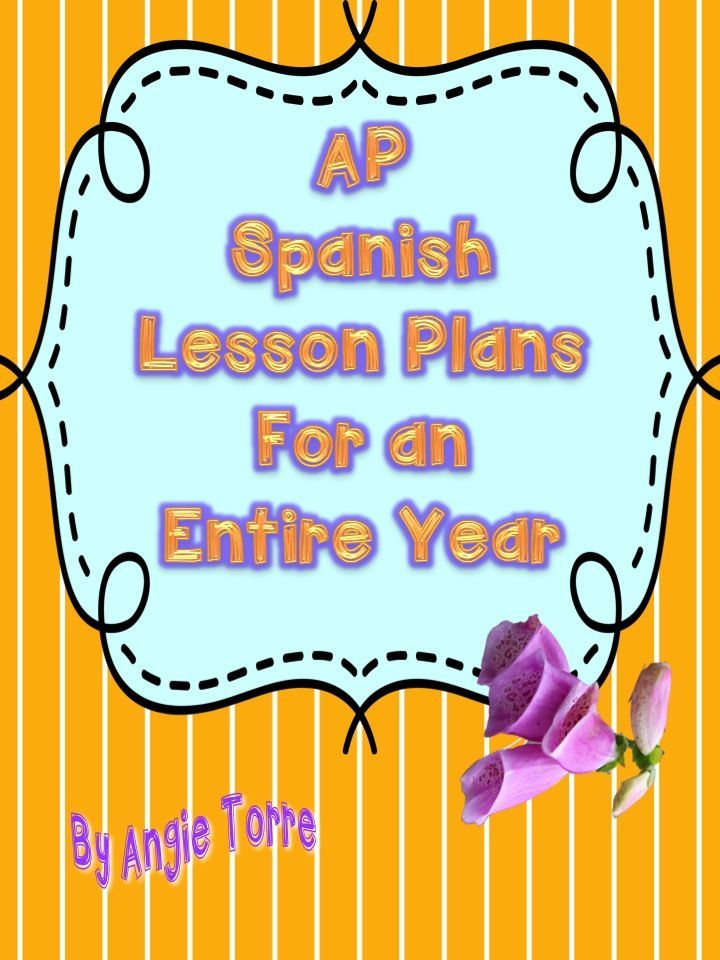 AP Spanish Lesson Plans for an Entire Year by Angie Torre Since I have been teaching AP Spanish, all of my students have passed except one and that during my first year of teaching AP. Last year, all my students passed the AP Spanish Test with mostly 5s a