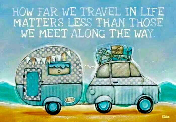 This is so true & it's what #RVillage is all about! Meeting friends along the way is a great part of what makes #RVing amazing!