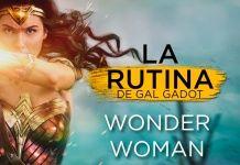 "La rutina de Gal Gadot ""Wonder Woman"""