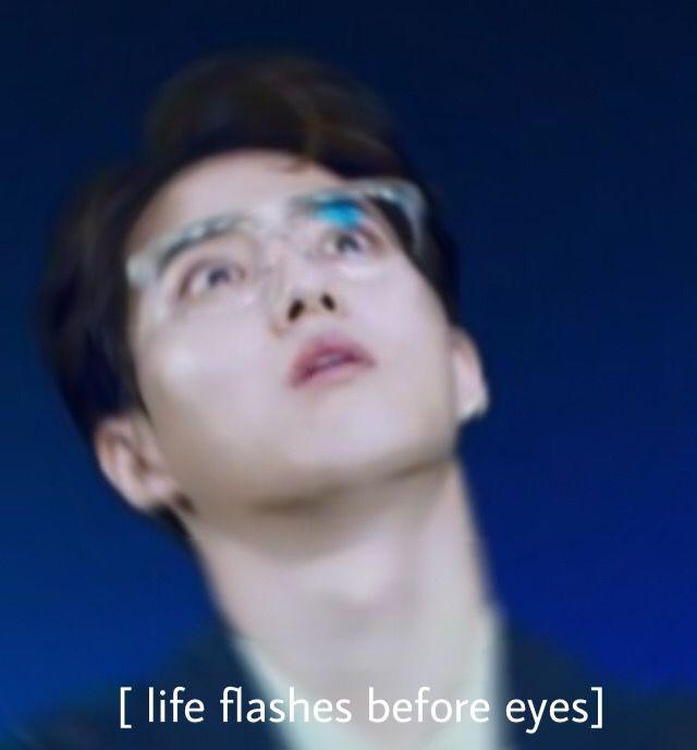 life flashes before eyes] suho exo reaction meme | Exo | Exo