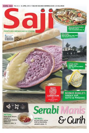 """Saji / ED 264 2013 dilengkapi BONUS 32 halaman berisi 28 Kreasi Resep Sup Pindang dan soto yang baru, kreatif dan lezat. Di Rubrik SAJI UNGGUL ada 12 Ragam Serabi Asin dan Manis. Di Rubrik PELUANG kita diajak untuk menjual """"Roti Fruit Mix Berglasur"""" dan """"Kacang Balut Pedas Manis"""". Beli SAJI versi e-magazine di sini >> http://www.getscoop.com/majalah/saji-ed-264-2013"""