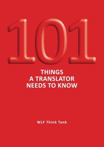 101 Things a Translator Needs to Know de Wlf Think Tank https://www.amazon.es/dp/9163754118/ref=cm_sw_r_pi_dp_x_XuWjybM0G1V0B