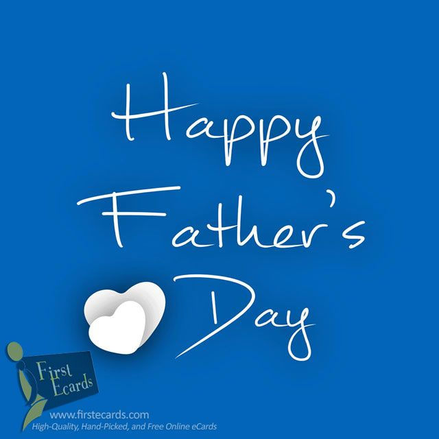Father's Day — A Free Online Greeting eCards from FirstEcards.com