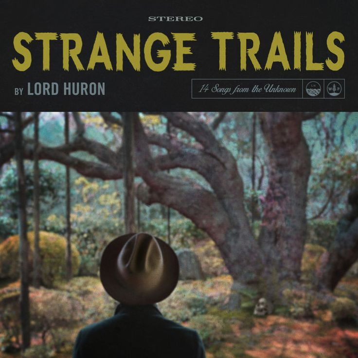 The Night We Met by Lord Huron - Strange Trails